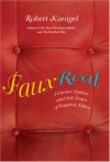 Faux Real: Genuine Leather and 200 Years of Inspired Fakes - Robert Kanigel