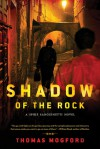 Shadow of the Rock: A Spike Sanguinetti Novel - Thomas Mogford