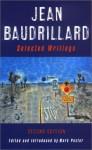 Selected Writings - Jean Baudrillard, Jacques Mourrain, Mark Poster