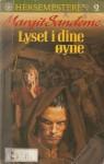 Lyset i dine øyne (Heksemesteren, #2) - Margit Sandemo, Bente Meidell