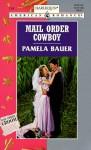 Mail Order Cowboy - Pamela Bauer