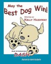 May the Best Dog Win - Kelly Hashway
