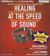 Healing at the Speed of Sound: How What We Hear Transforms Our Brains and Our Lives - Don Campbell, Alex Doman, Jim Bond