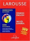 Larousse Unabridged Dictionary: Spanish-English / English-Spanish - Larousse, Larousse