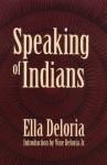 Speaking of Indians - Ella Cara Deloria