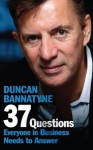 37 Questions Everyone in Business Needs to Answer - Duncan Bannatyne