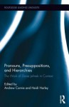 Pronouns, Presuppositions, and Hierarchies: The Work of Eloise Jelinek in Context - Andrew Carnie, Heidi Harley