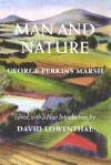 Man and Nature: Or, Physical Geography as Modified by Human Action - George Perkins Marsh, David Lowenthal
