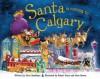 Santa Is Coming to Calgary - Steve Smallman, Robert Dunn