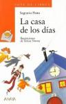 La Casa de Los Dias - Sagrario Pinto, Teresa Novoa