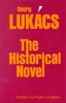 The Historical Novel - György Lukács, Hannah Mitchell, Stanley Mitchell, Fredric Jameson