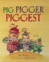 Pig, Pigger, Piggest - Rick Walton, Jimmy Holder