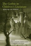 The Gothic in Children's Literature: Haunting the Borders - Anna Jackson, Roderick McGillis, Karen Coats