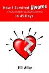 How I Survived Divorce - In 45 Days - Bill Miller
