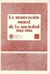 La Renovacion Moral de La Sociedad, 1982-1988 - Fondo de Cultura Economica