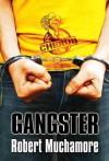 Gangster - Robert Muchamore