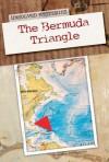 Unsolved Mysteries: The Bermuda Triangle - Christine Zuchora-Walske