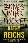 Bones in Her Pocket: A Tempe Brennan E-Short - Kathy Reichs