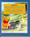 Walt Disney's: Winnie the Pooh and a Day for Eeyore - Teddy Slater, John Kurtz, Bill Langlet