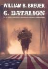 6 batalion. Na ratunek uwięzionym obrońcom Bataanu i Corregidoru - William B. Breuer