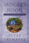 Badger's Moon: A Mystery of Ancient Ireland - Peter Tremayne