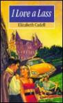 I Love a Lass - Elizabeth Cadell