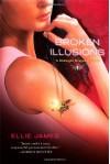 Broken Illusions - Ellie James