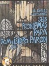 Seis problemas para Dom Isidro Parodi - Jorge Luis Borges, Adolfo Bioy Casares, Eric Nepomuceno, Luís Carlos Cabral