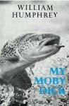 My Moby Dick - William Humphrey