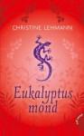 Eukalyptusmond - Christine Lehmann