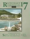 Raincoast Chronicles 17: Stories & History of the British Columbia Coast - Howard White
