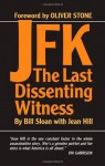 JFK: The Last Dissenting Witness - Bill Sloan, Jean Hill, Oliver Stone