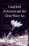 Coral Reef Protection and the Clean Water ACT - United States, Nina D. Romano
