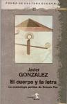 El Cuerpo y La Letra: La Cosmologia Poetica de Octavio Paz - Javier González