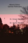 Alberta Ethnic German Politicians - Austin A. Mardon, Ernest G. Mardon