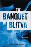 The Banquet in Blitva - Miroslav Krleža, Jasna Levinger-Goy, Edward Dennis Goy