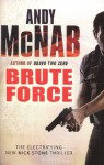 Brute Force (Nick Stone, #11) - Andy McNab