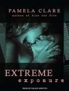Extreme Exposure - Pamela Clare, Kaleo Griffith