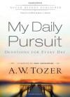 My Daily Pursuit: 365 Devotions with A.W. Tozer - A.W. Tozer, James L. Snyder