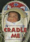 Cradle Me - Debby Slier