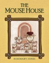 The Mouse House - Rosemary Jones