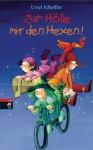 Zur Hölle mit den Hexen (German Edition) - Ursel Scheffler, Betina Gotzen-Beek