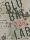 Global Lab: Kunst ALS Botschaft: Asien Und Europa/Art as a Message: Asia and Europe, 1500-1700 - Peter Noever, Salman Rushdie, Bert Fragner, Barbara Frischmuth