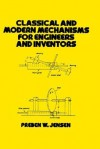 Classical and Modern Mechanisms for Engineers and Inventors - Preben W. Jensen