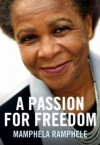 A Passion For Freedom - Mamphela Ramphele