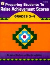 Preparing Students to Raise Achievement Scores: Grades 3-4 - Leland Graham, Darriel Ledbetter