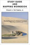 Study Guide and Mapping Workbook for World Regions in Global Context: People, Places, and Environments - Sallie A. Marston, Vincent Del Casino
