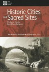Historic Cities and Sacred Sites: Cultural Roots for Urban Futures - Ismail Serageldin, World Bank Publications, Ephim Shluger
