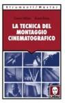 La tecnica del montaggio cinematografico - Gavin Millar, Karel Reisz, Marco Amante