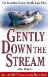 Gently Down The Stream - Alan Hunter